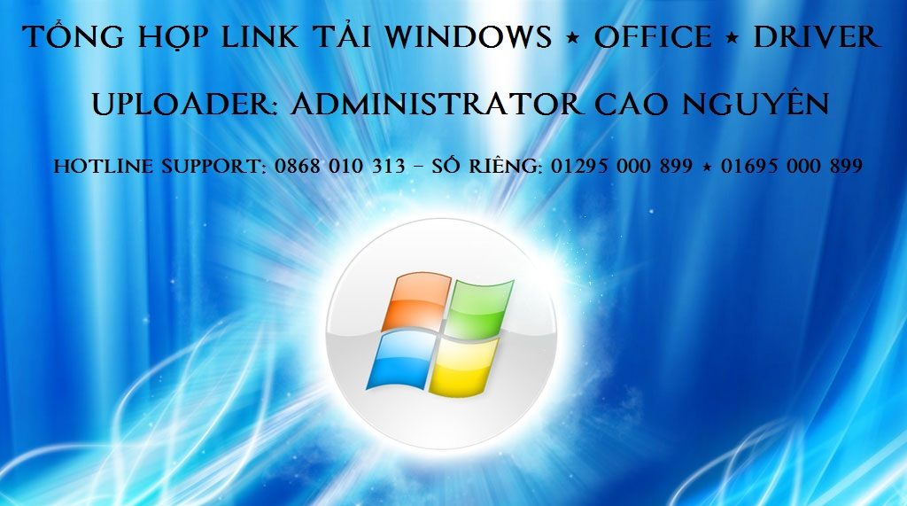 Tổng hợp link tải Windows XP/7/8/8.1/10 + Office 2003/2007/2010/2013/2016 + WanDri/ DriverPack/ Esy
