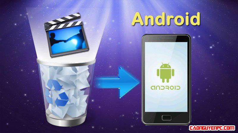 Những phần mềm khôi phục dữ liệu đã xóa trên Android