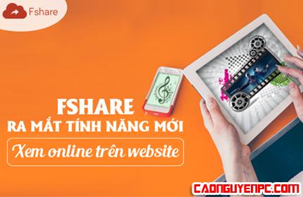Fshare.vn ra mắt tính năng Xem online trên Website
